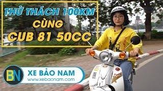 Thử thách Xe máy Cub 81 50cc đời 2019 ► 100km hút bao nhiêu xăng?(4K)