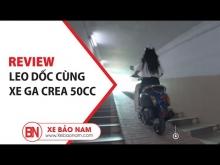 LEO DỐC HẦM vs CHUNG CƯ ► Xe ga 50cc Crea Học Sinh (không cần bằng lái)