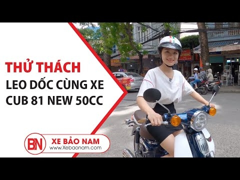 Xe Cub New 50cc 2020 Thử Thách Với Dốc Đê La Thành | Xe Bảo Nam